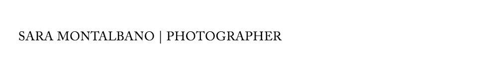 Sara Montalbano | Photographer